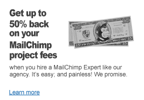 Save up to 50% off your MailChimp project fees